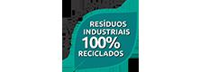 Resíduos indústriais 100% reciclados